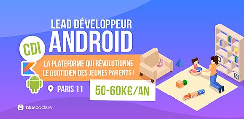 CDI - Lead Développeur Android - 55k - Paris